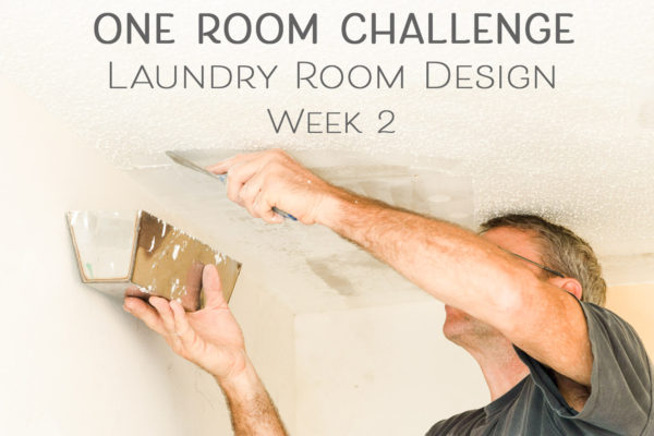Laundry Room Design – One Room Challenge Week 2